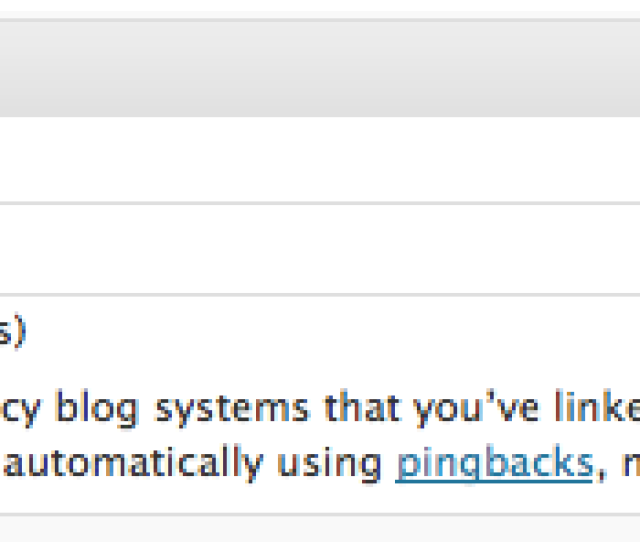Publish Your Post And The Trackback Will Be Sent Please Note That Your Trackback Might Be Sent But The Receiving Site May Choose Not To Display It